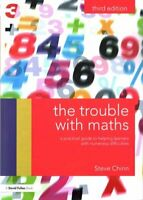 The Trouble with Maths A practical guide to helping learners wi... 9781138187467