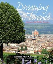 Dreaming of Florence: Where to Find the Best There Is. Barbara Ohrbach
