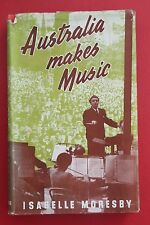*SIGNED 1ST EDITION* AUSTRALIA MAKES MUSIC by Isabelle Moresby (HC/DJ, 1948)