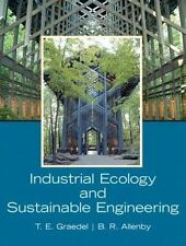 Industrial Ecology and Sustainable Engineering by B. R. Allenby and T. E....