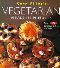 Rose Elliot's Vegetarian Meals In Minutes: Over 200 Delicious Dishes in Minutes,
