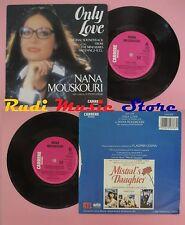 LP 45 7''NANA MOUSKOURI Only love Mistral's daughter VLADIMIR COSMA no cd mc dvd