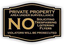 Engraved Private Property  No Soliciting No Trespassing area under surveillance