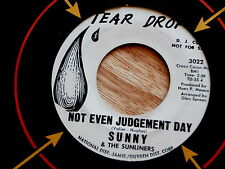 SUNNY & THE SUNLINERS~NOT EVEN JUDGEMENT DAY~PROMO~TEARDROP ~TEX-MEX~ SOUL 45