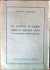 SERIATE. GAMBIRASIO G. IL FATTO D'ARME DELL'8 GIUGNO 1859 EDIZIONI OROBICHE 1959