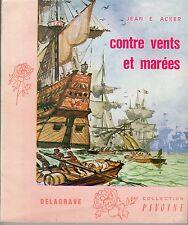CONTRE VENTS ET MAREES DELAGRAVE 1968 SUPERBES ILLUSTRATIONS