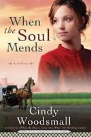 Sisters of the Quilt: When the Soul Mends Bk. 3 by Cindy Woodsmall (2008, Paperb