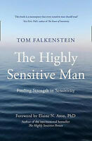 The Highly Sensitive Man   Tom Falkenstein