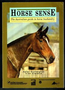 HORSE SENSE, THE AUSTRALIAN GUIDE TO HORSE HUSBANDRY, PETER HUNGINGTON, FRAN CLE