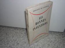 1958.les bonnes intentions / Philippe de Coninck.envoi autographe .bon ex.