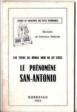 F.DARD LE PHENOMENE SAN-ANTONIO ¤ SEMINAIRE DE LITTERATURE ¤ EO 1965 BORDEAUX