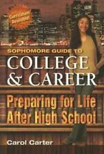 SOPHOMORE GUIDE TO COLLEGE AND CAREER: Preparing for Life After High School