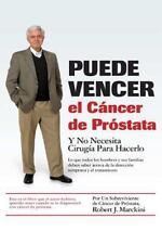 Puede Vencer el Cancer de Prostata by Robert J. Marckini (2016, Paperback)