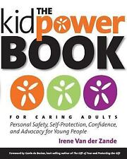 The Kidpower Book for Caring Adults: Personal Safety Self-Protection Confidence