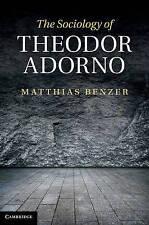 The Sociology of Theodor Adorno, Benzer, Matthias, Very Good condition, Book