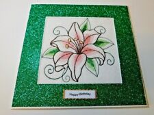 Complete handmade machine embroidered Birthday Card lily