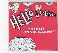 (FB767) Hello Goodbye, Here (In Your Arms) - DJ CD
