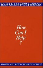 How Can I Help?: Stories and Reflections on Service by Ram Dass, Paul Gorman