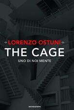 The cage. Uno di noi mente Lorenzo Ostuni