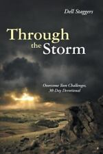 Through the Storm : Overcome Teen Challenges, 30-Day Devotional: By Staggers,...
