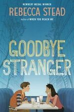 ARC Goodbye Stranger Rebecca Stead Newberry Medal Winner