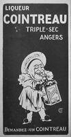 PUBLICITÉ DE PRESSE 1913 LIQUEUR COINTREAU TRIPLE-SEC ANGERS -- ADVERTISING