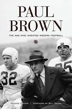 NEW Paul Brown: The Man Who Invented Modern Football by George Cantor