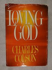 Loving God by Charles Colson (1983, Hardcover)