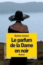Le Parfum de la Dame en Noir by Gaston Leroux (2014, Paperback)