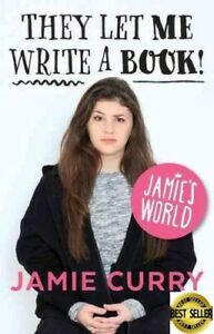 Jamie's World by Jamie Curry They Let Me Write a Book New ᄋ