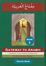 Gateway to Arabic A Foundation Course in Reading and Writing Arabic Book 1