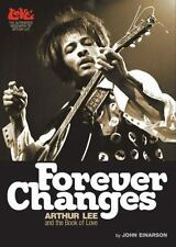 Forever Changes: Arthur Lee and the Book Of Love - The Authorized Biography of A