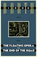 The Floating Opera and The End of the Road by Barth, John