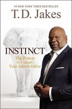 Instinct: The Power to Unleash Your Inborn Drive by Jakes, T. D., Good Book