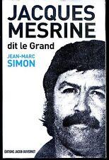 JACQUES MESRINE DIT LE GRAND - Jean-Marc Simon 2008