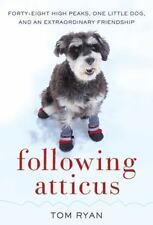 Following Atticus: Forty-Eight High Peaks, One Little Dog, And An Extraordina...
