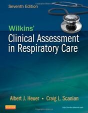 Wilkins' Clinical Assessment In Respiratory Care by Al Heuer Mba