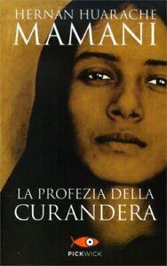 LIBRO LA PROFEZIA DELLA CURANDERA - HERNAN HUARACHE MAMANI