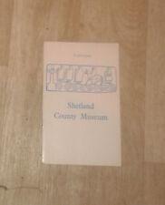 Shetland County Museum. Catalogue. 1973.