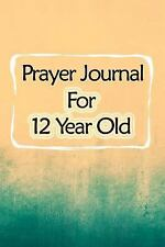 Prayer Journal for 12 Year Old : Blank Prayer Journal, 6 X 9, 108 Lined Pages...