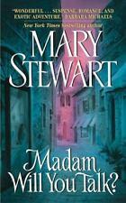 Madam, Will You Talk? by Mary Stewart