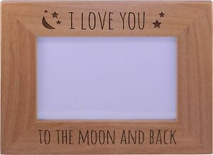 I Love You To The Moon And Back - Wood Picture Frame Holds 4x6 Inch Photo