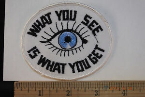"""Vintage """"What You See Is What You Get"""" Sew-on Embroidered  Patch 3.5x3"""""""