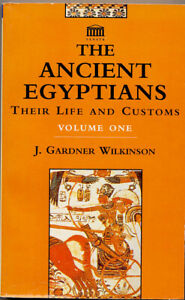 The Ancient Egyptians Their Life and Customs Vol.1 - J. Wilkinson History Book