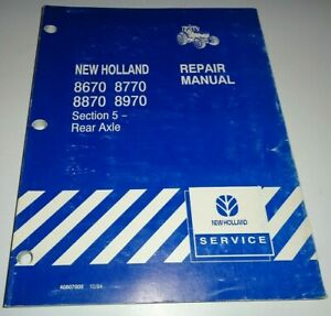 """New Holland 8670 8770 8870 8970 Tractor """"REAR AXLE""""Service Repair Manual NH 1994"""