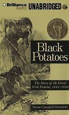 Black Potatoes : The Story of the Great Irish Famine, 1845-1850 by Susan...
