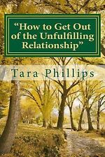 How to Get Out of the Unfulfilling Relationship : For Single Women from a...