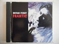 BRYAN FERRY : FRANTIC / HIROSHIMA...  || CD ALBUM PORT 0€