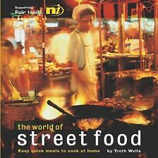 The World of Street Food: Easy Quick Meals to Cook at Home, Troth Wells, Good Co