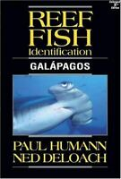 Reef Fish Identification Galapagos: By Ned Deloach, Paul Humann